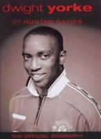 Dwight Yorke: The Official Biography-Hunter Davies