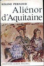ALIENOR D'AQUITAINE - Régine Pernoud 1966 b