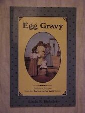 Egg Gravy Cookbook Authentic Recipes from the Butter in the Well Series, SIGNED