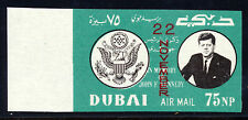 DUBAI 1964 FIRST ANNIVERSARY OF KENNEDY'S DEATH O/P  MICHEL 144B MARGIN IMPERF