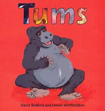 Tums, David Bedford, Leonie Worthington, New Book