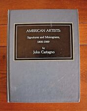 American Artists Art Signatures and Monograms, 1800-1989 by John Castagno 1990