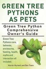 Green Tree Pythons As Pets. Green Tree Python  Comprehensive Owner's Guide. Gree
