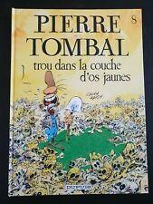 bande dessinée BD : PIERRE TOMBAL - 8 TROU DANS LA COUCHE D'OS JAUNES - EO 1991