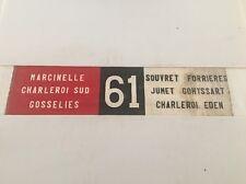 "Belgium Vintage Linen Tram Bus  Blind 37""- 61 Gohyssart Marcinelle Souvret Eden"