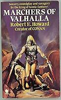 Marchers of Valhalla by HOWARD, Robert E.