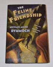 The Feline Friendship : A Jack Caleb and John Thinnes Mystery by Michael...