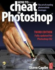 How to Cheat in Photoshop: The art of creating pho