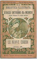 1899 LE NUOVE EBRIDI Viaggi intorno al mondo Dott. Ernesto Davillé illustrato
