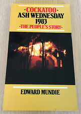 Edward Mundie - COCKATOO - ASH WEDNESDAY 1983 - The People's Story - Bushfires