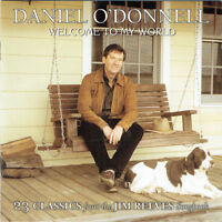 Daniel O'Donnell - Welcome to My World (2004)  CD  NEW  SPEEDYPOST
