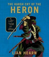 The Harsh Cry of the Heron : The Last Tale of the Otori by Lian Hearn (2006, CD,