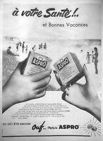 PUBLICITÉ DE PRESSE 1958 OUF MERCI ASPRO A VOTRE SANTÉ ET BONNES VACANCES