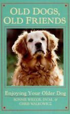 Old Dogs, Old Friends: Enjoying Your Older Dog, Walkowicz, Chris, Wilcox, Bonnie