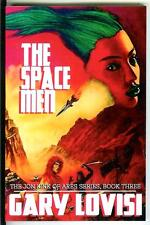 THE SPACE MEN by Gary Lovisi, new US pulp sci-fi Jon Kirk of Ares #3 trade pb