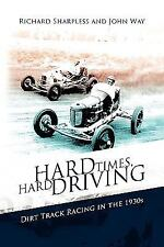 Hard Times, Hard Driving: By Sharpless And John Way Richard Sharpless and Joh...