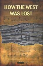 How the West Was Lost by Alexander Boot (2016, Paperback)