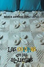Las Colchas de Las Abuelas by Marco Antonio L�pez L�pez (2013, Paperback)