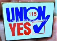 UNION LOCAL 115 CANADA CERTIFICATION VOTE YE18.00S Pin