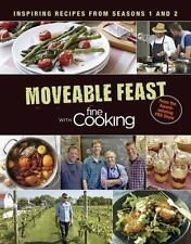 Moveable Feast with Fine Cooking: Inspiring Recipes from Seasons 1 and-ExLibrary
