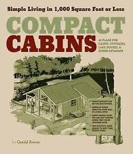 Compact Cabins : Simple Living in 1000 Square Feet or Less; 62 Plans FREE SHIP