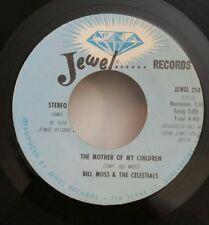 Bill Moss & Celestials Jewel 254 THE MOTHER OF MY CHILDREN /   45 SHIPS FREE