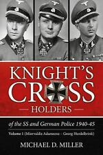 Knight's Cross Holders of the SS and German Police 1940-45. Volume 1: Miervaldis
