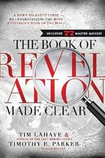 The Book of Revelation Made Clear : A down-to-Earth Guide to Understanding...