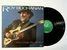 ROY BUCHANAN WHEN A GUITAR PLAYS THE BLUES LP ORIGINAL 1985 VINYL BLUES GUITAR