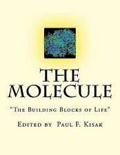 "NEW The Molecule: ""The Building Blocks of Life"" by Edited by Paul F. Kisak"