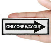 Only One Way Out Embroidered Sew On Iron On Badge Patch Clothes Bag Fabric Craft