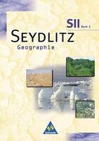 Seydlitz Geographie. Sekundarstufe 2. 11. Schuljahr. Schülerband 1....