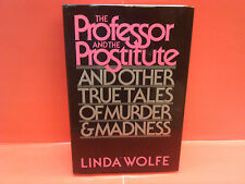 The Professor, The Prostitute, & Other True Tales Autographed First Edition