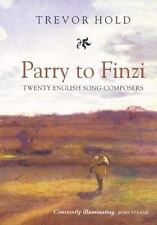 Parry to Finzi : Twenty English Song-Composers by Trevor Hold (2005, Paperback)