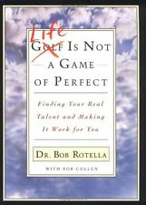 Life is Not a Game of Perfect: Finding Your Real Talent and Making It Work for Y