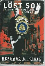 NY CITY'S 40TH POLICE COMMISSIONER  THE LOST SON A LIFE IN PURSUIT OF JUSTICE