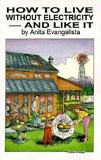 How to Live Without Electricity & Like It by Anita Evangelista