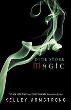 Dime Store Magic by Armstrong, Kelley