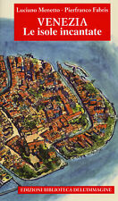 Venezia. Le isole incantate - Menetto Luciano