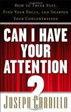 Can I Have Your Attention?: How to Think Fast, Fin