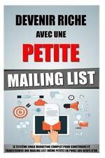 Devenir Riche Avec une Petite Mailing List: le Système Email Marketing...