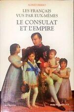LE CONSULAT ET L'EMPIRE - ALFRED FIERRO - LAFFONT, 1998