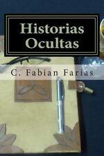 Historias Ocultas by C. Farias (2013, Paperback)