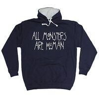All Monsters Are Human HOODIE hoody birthday gift present fashion nerd geek top