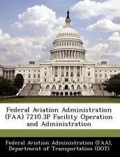 Federal Aviation Administration 7210. 3P Facility Operation and...
