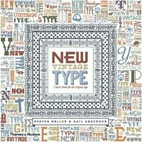 New Vintage Type: Classic Fonts for the Digital Age by Gail Anderson Hardback