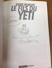 TRONCHET - DEDICACE - LE FILS DU YETI - CASTERMAN ECRITURE - EO (TBE)