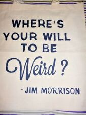 "Jim Morrison Tote Bag / The Doors ""Where's Your Will To Be Weird?"" Vinyl Tshirt"