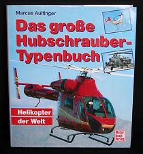 Das Große Hubschrauber-Typenbuch - Marcus Aulfinger Helikopter der Welt AVIATION