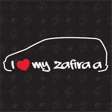 I love my Zafira A - Pegatinas ,Shocker Coche, CalcomaníA, JDM, Opel, GSI, OPC